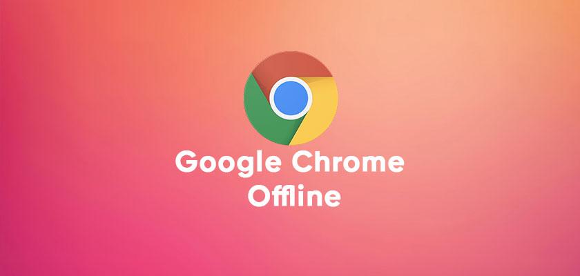 google chrome offline