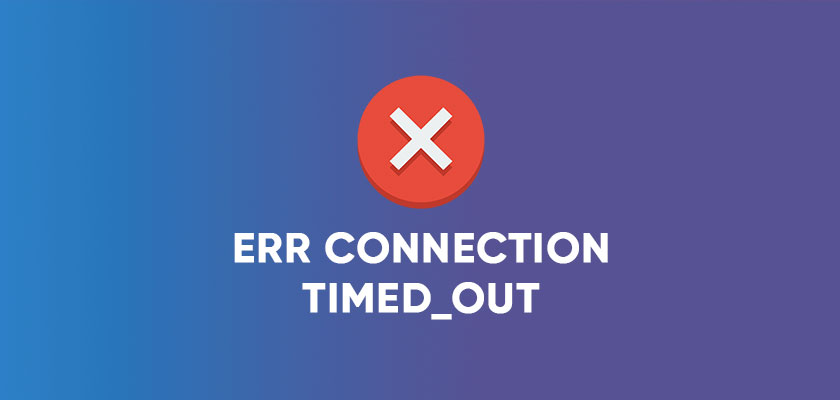 ERR_CONNECTION_TIMED_OUT